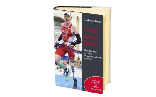 Geht nicht - läuft: Beeindruckendes Buch von Paratriathlet Christan Troger 1