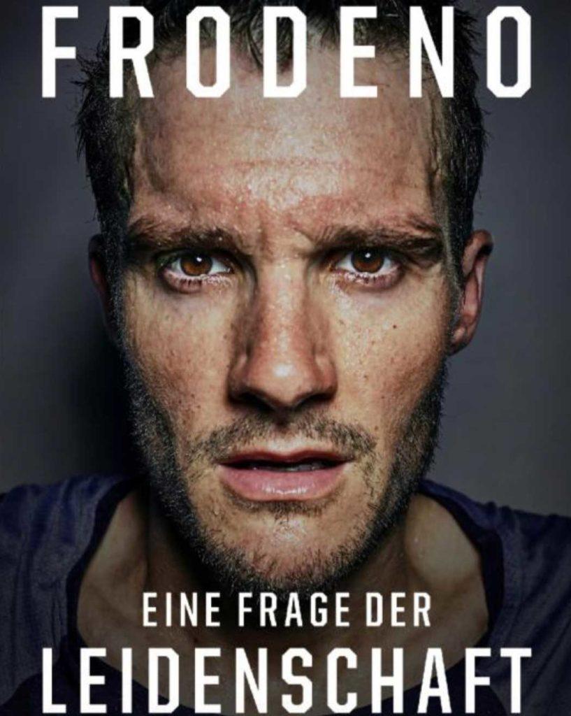 """Jan Frodeno geht unter die Buchautoren: """"Eine Frage der Leidenschaft: Mit Mut und Motivation zum Erfolg"""" 1"""